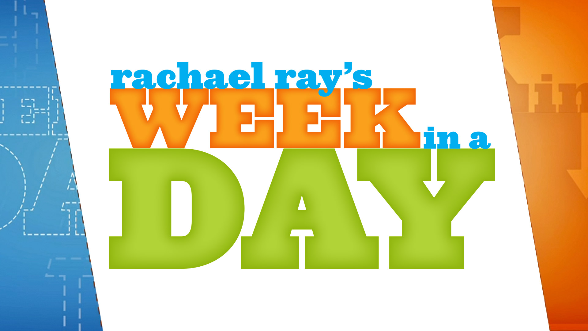 Rachael Ray's Week In A Day