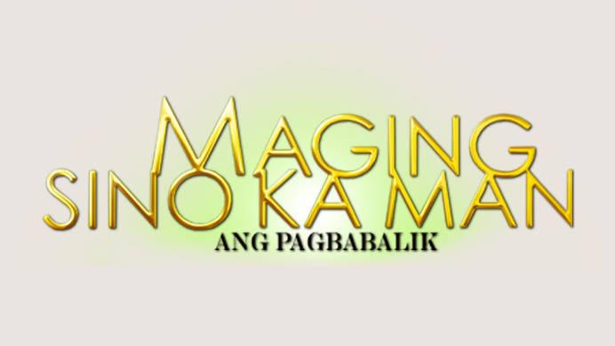 Maging Sino Ka Man: Ang Pagbabalik