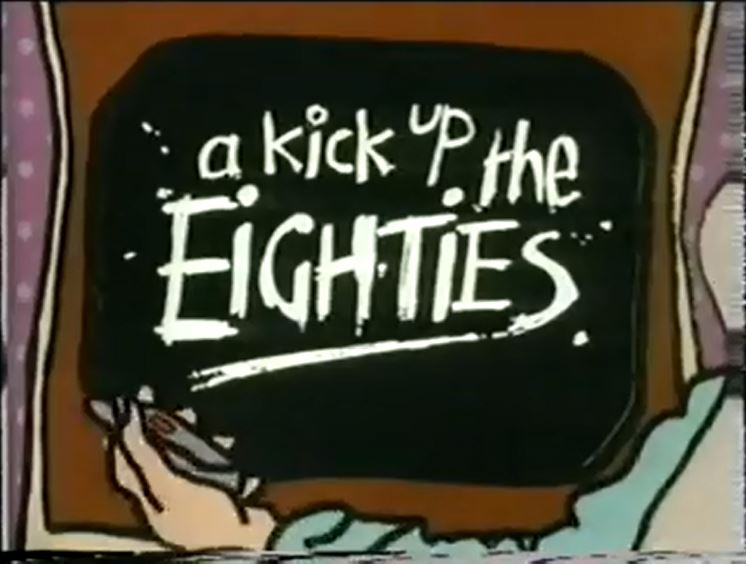 A Kick Up the Eighties