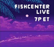 Fishcenter2017 (Night Show)