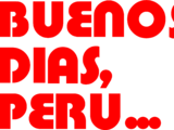 Buenos Días, Perú