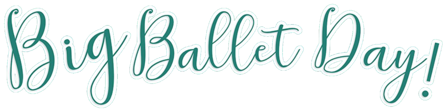 Big Ballet Day!