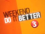TV5 Weekend Do It Better