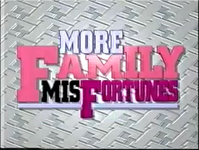 More Family Misfortunes