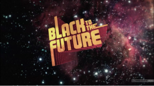 Black to the Future.png