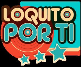 LoquitoPorTi.png