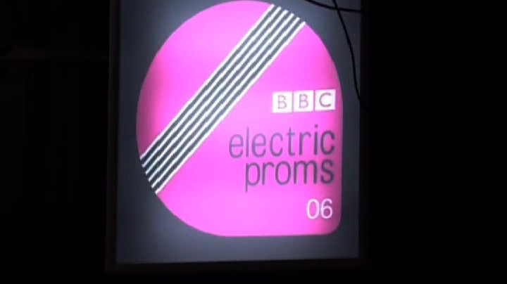 BBC Electric Proms 06