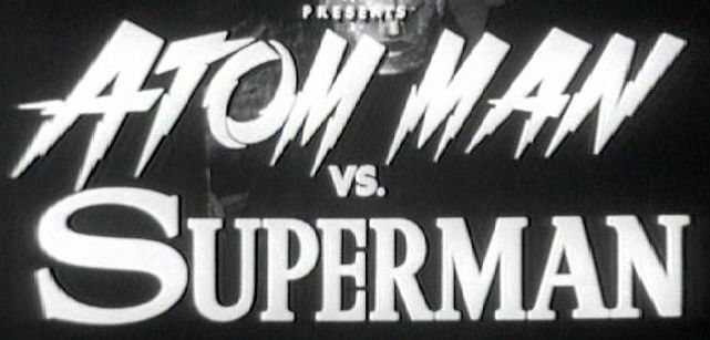 Atom Man Vs. Superman (Serial)