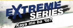 Extreme Series: Kaya Mo Ba 'To?