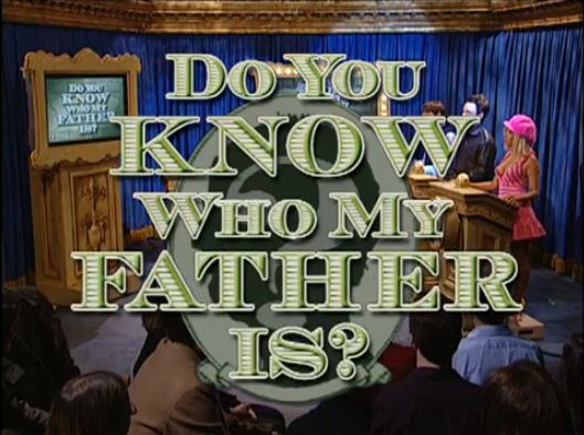 Do You Know Who My Father Is?