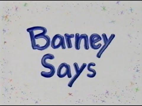 Barney Says