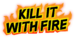 Kill It With Fire Logo New