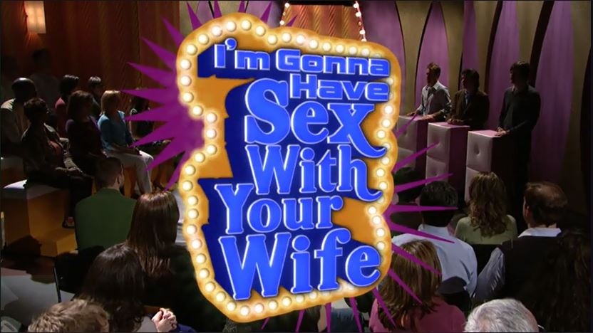 I'm Gonna Have Sex with Your Wife