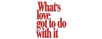 Whats-love-got-to-do-with-it-movie-logo.png