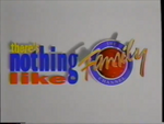 The Family Channel There's Nothing Like Family