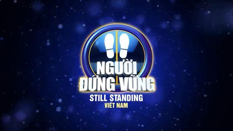 Nguoi dung vung - Still Standing Vietnam
