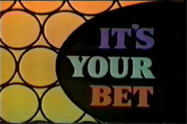 It's Your Bet