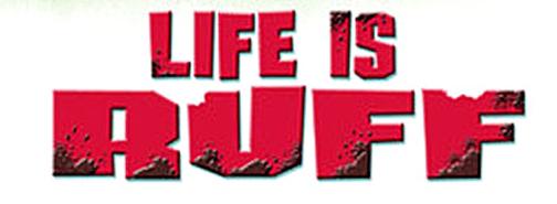 Life Is Ruff