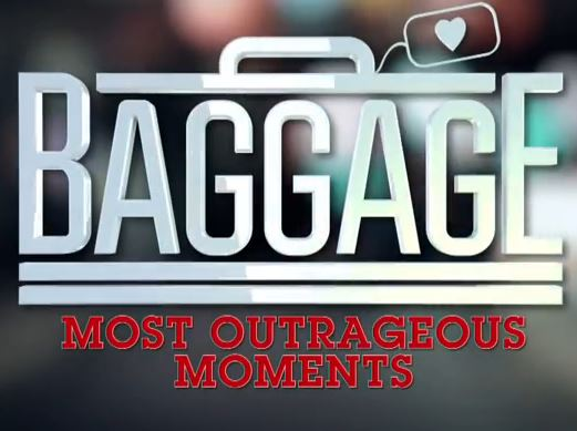 Baggage: Most Outrageous Moments