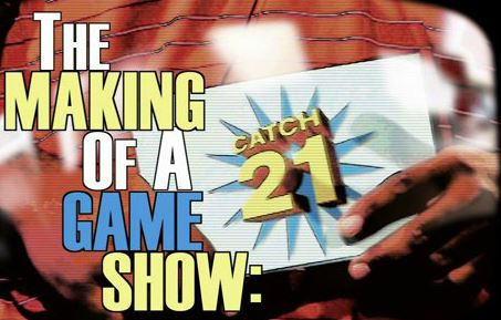 The Making of a Game Show: Catch 21