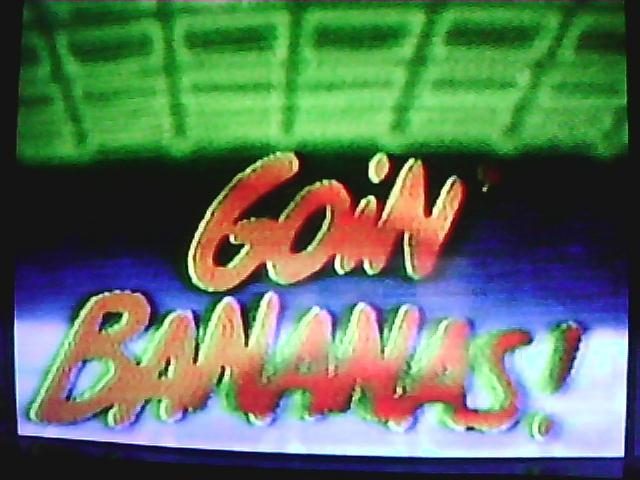 Goin Bananas
