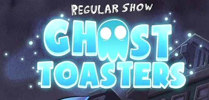Regular Show: Ghost Toasters