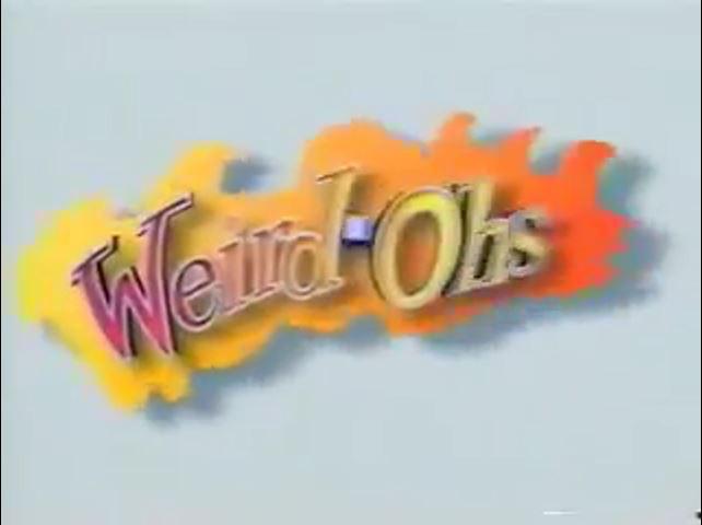 Weird-Oh's