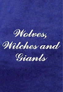 Wolves, Witches and Giants