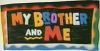 My Brother and Me TV Show Title Card.jpg