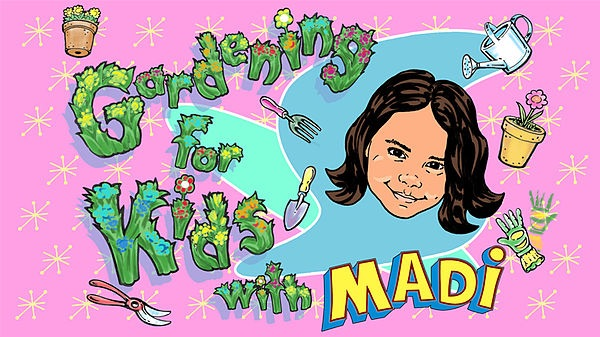 Gardening for Kids with Madi