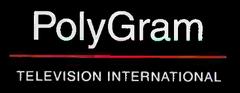 PolyGram Television International