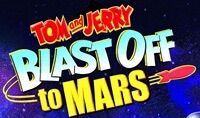 Tom and Jerry Blast Off to Mars.jpg