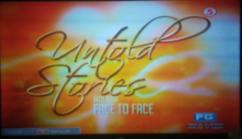 Untold Stories Mula Sa Face To Face