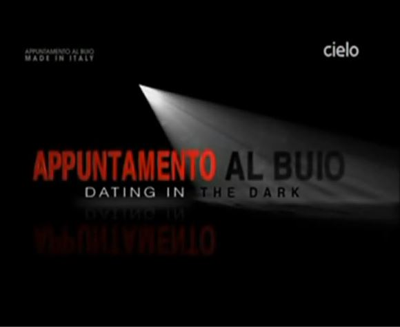 Appuntamento Al Buio: Dating in the Dark