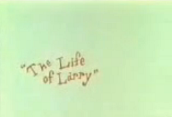 The Life of Larry and Larry & Steve