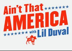 Ain't That America with Lil' Duval