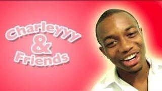 Charleyyy & Friends