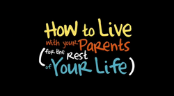 How to Live with Your Parents (For the Rest of Your Life)-Title.png
