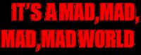 It's a Mad, Mad, Mad, Mad World logo (horizontal, B)