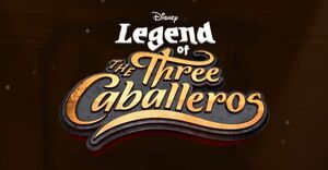 Legend of the Three Caballeros Logo.jpg