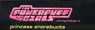 The Powerpuff Girls: Princess Snorebucks