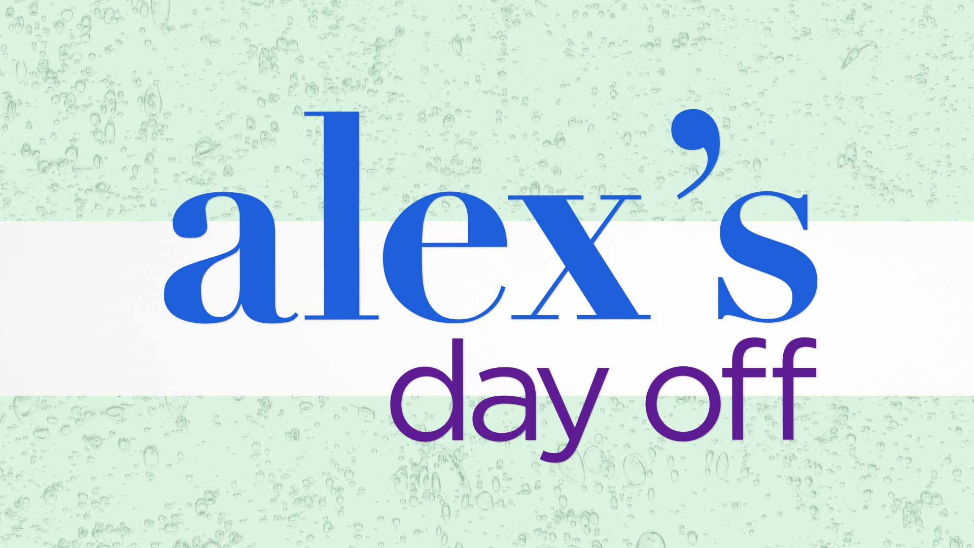 Alex's Day Off