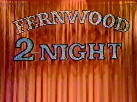 Fernwood 2 Night