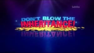 Don't Blow the Inheritance