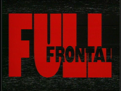 Full Frontal (Ep. 93-112).png