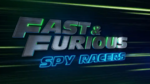 Fast & Furious Spy Racers Title Card