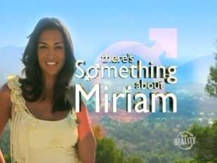 There's Something About Miriam
