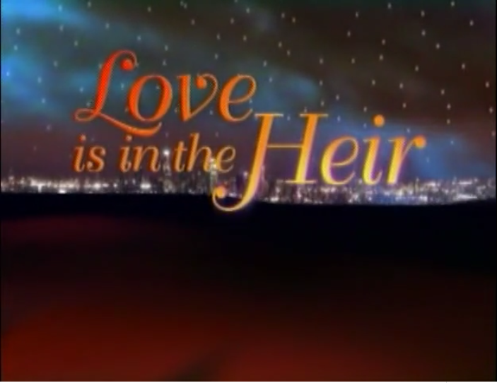 Love is in the Heir