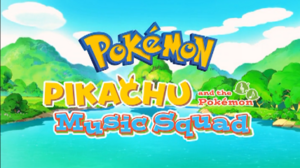 Pikachu and the Pokemon Music Squad title card.png