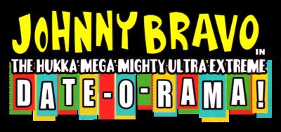 Johnny Bravo: The Hukka-Mega-Mighty-Ultra-Extreme Date-o-Rama